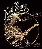 Neil Young: Long May You Run. Eine Biografie in Bildern