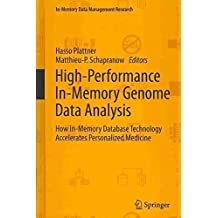 [(High-Performance In-Memory Genome Data Analysis : How In-memory Database Technology Accelerates Personalized Medicine)] [Edited by Hasso Plattner ] published on (October, 2013)