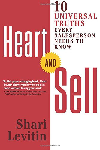 f2976857b81d Heart and Sell: 10 Universal Truths Every Salesperson Needs to Know