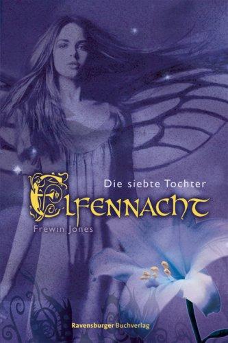 Ravensburger Buchverlag Elfennacht 1: Die siebte Tochter