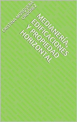 Medianería, edificaciones y propiedad horizontal (Urbanismo y Derecho) por Cristina Mosquera Ordóñez