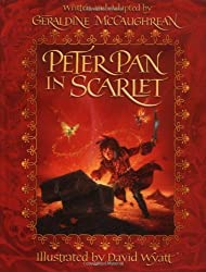 Peter Pan in Scarlet: Illustrated Edition by Geraldine McCaughrean (November 02,2008)
