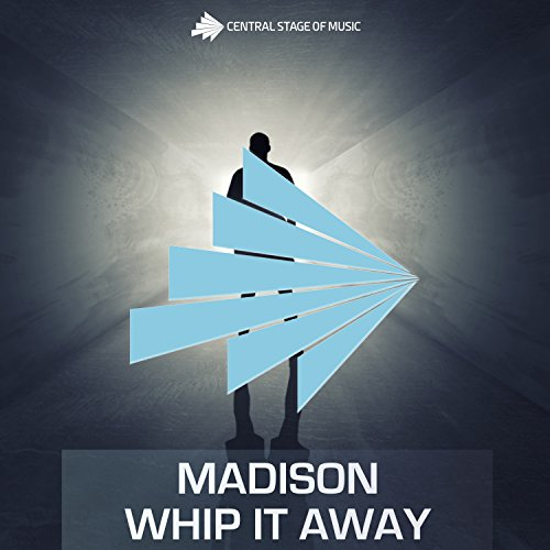 Madison-Whip It Away