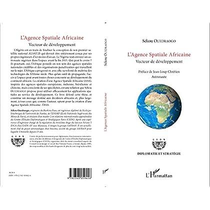 L'Agence Spatiale Africaine: Vecteur de développement (Diplomatie et stratégie)