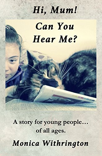hi-mum-can-you-hear-me-a-story-for-young-adults-of-all-ages-english-edition