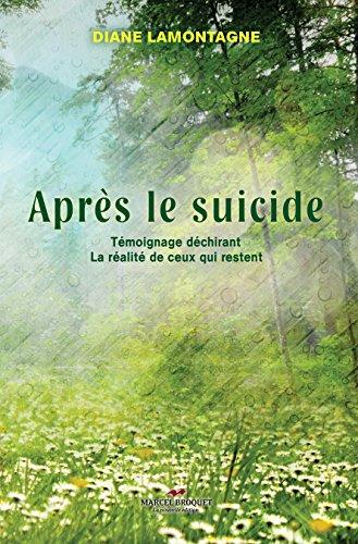 En ligne téléchargement Après le suicide: Témoignage déchirant ...  la réalité de ceux qui restent. pdf