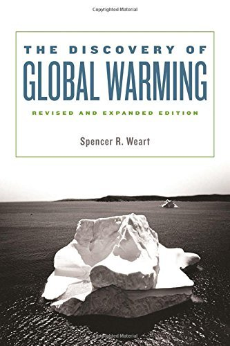 Discovery of Global Warming, revised and expanded edition (New Histories of Science, Technology, and Medicine) by Spencer R Weart (2008-10-14)