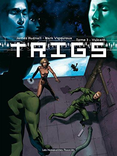 Trigs Vol. 3: Vulcain par James Hudnall