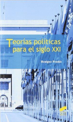 Teorías políticas para el siglo xxi (Ciencias políticas) por Benigno Pendás