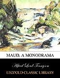 Maud. A monodrama