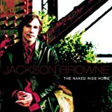 Songtexte von Jackson Browne - The Naked Ride Home