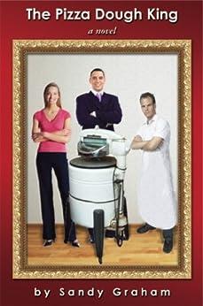 The Pizza Dough King (English Edition) di [Graham, Sandy]