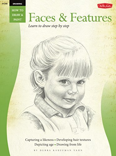 Drawing: Faces & Features (Walter Foster How to Draw Series): Faces and Features - Learn to Draw Step by Step by Debra Kaufman Yaun (2006-04-20)