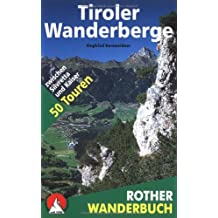 Tiroler Wanderberge. 50 Touren zwischen Silvretta und Kaiser
