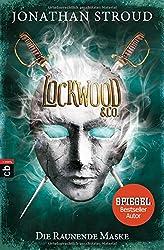 Lockwood & Co. - Die Raunende Maske (Die Lockwood & Co.-Reihe, Band 3)