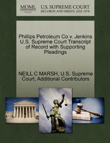 Phillips Petroleum Co v. Jenkins U.S. Supreme Court Transcript of Record with Supporting Pleadings