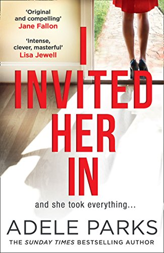 I Invited Her In: A dark and twisted tale of friendship from Sunday Times bestselling author by [Parks, Adele]