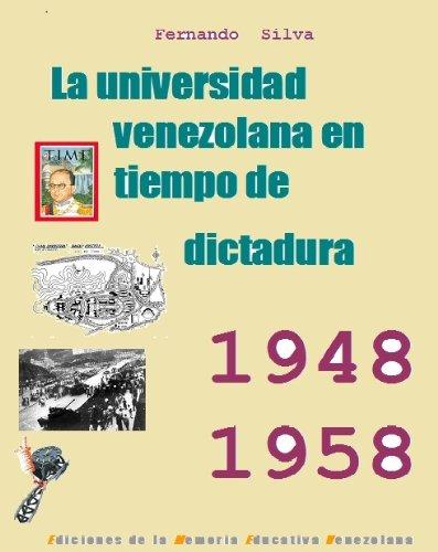 E14 La universidad venezolana en tiempo de dictadura (Materiales para una Historia de la educación. nº 16) (Spanish Edition) (Tiempos De Dictadura)