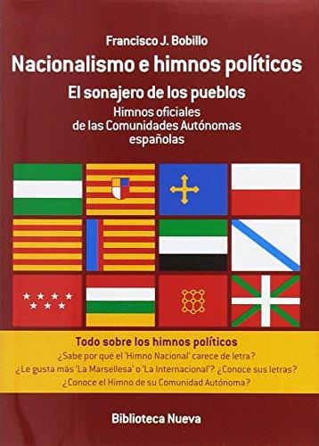 El sonajero de los pueblos : himnos oficiales de las comunidades autónomas españolas por Francisco Javier Bobillo de la Peña