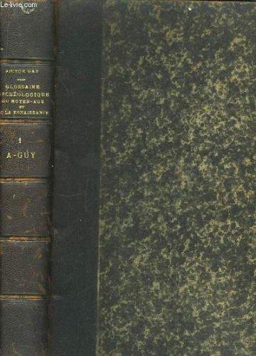 Glossaire archéologique, du moyen âge et de la renaissance. tome 1er : a - guy