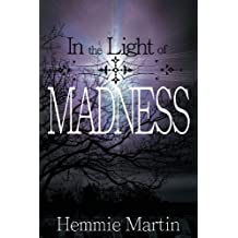 [(In the Light of Madness)] [By (author) Hemmie Martin] published on (December, 2013)