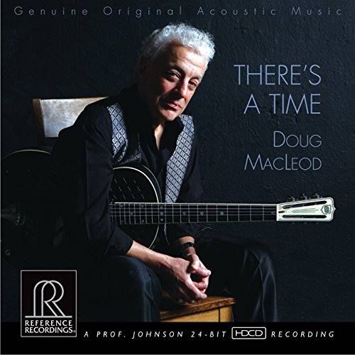 Macleod: There's A Time (Rosa Lee/ Black Nights) (Doug Macleod, Denny Croy, Jimi Bott ) (Reference Recordings: RR-130)