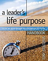 A Leader's Life Purpose Handbook: Calling and Destiny Discovery Tools for Christian Life Coaching