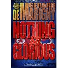 Nothing So Glorious (Cris De Niro, Book 5) by Gerard de Marigny (2014-01-14)
