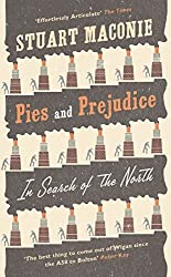 [(Pies and Prejudice : In Search of the North)] [By (author) Stuart Maconie] published on (February, 2007)