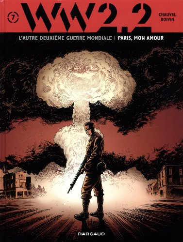 WW 2.2. - tome 7 - Paris, mon amour (7/7) par Chauvel David