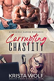 Corrupting Chastity - A Reverse Harem Romance (English Edition)