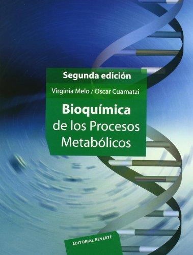 Bioquímica de los procesos metabólicos 2a. ed.
