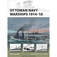 Ottoman Navy Warships 1914-18 (New Vanguard) by Ryan Noppen (2015-07-21)