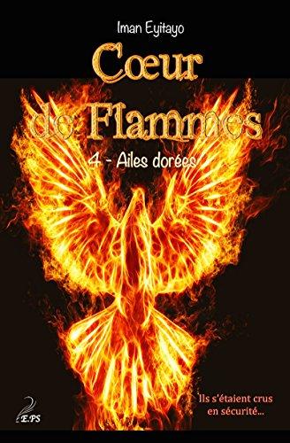 Coeur de flammes, tome 4: Ailes dores