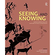 Seeing and Knowing: Understanding Rock Art with and without Ethnography
