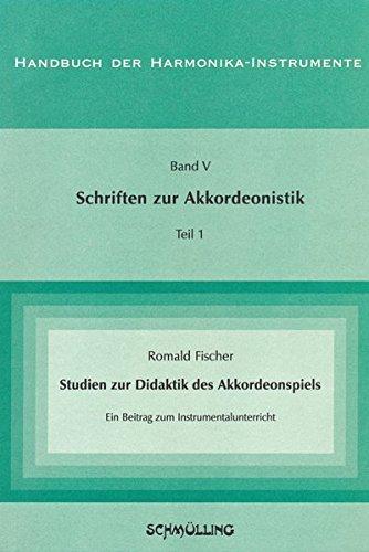 Handbuch der Harmonika-Instrumente: Schriften zur Akkordeonistik, Tl.1, Studien zur Didaktik des Akkordeonspiels