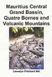 Mauritius Central Grand Bassin, Quatre Bornes and Volcanic Mountains: Un Souvenir Collezione di fotografie a colori con didascalie (Foto Album Vol. 12)