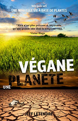 Couverture du livre Une Planète Végane: Votre guide vers une nouvelle vie à base de plantes.