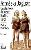 Aimée et Jaguar - Une histoire d'amour, Berlin, 1943