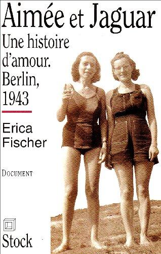 Aimée et Jaguar : Une histoire d'amour, Berlin, 1943
