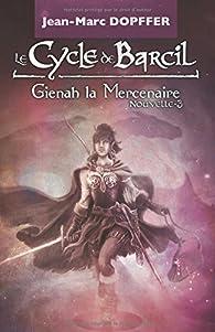 Le Cycle de Barcil: Gienah la Mercenaire par Jean-Marc Dopffer