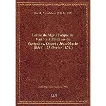 Lettre de Mgr l'évêque de Vannes à Madame de Savignhac. (Signé : Jean-Marie [Bécel], 25 février 1871