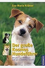 Der große Kosmos Hundeführer: Mit allen 341 FCI-Rassen und 150 zusätzlichen Rassen Gebundene Ausgabe