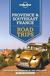 Lonely Planet Provence & Southeast France Road Trips (Travel Guide) by Lonely Planet (2015-07-01)