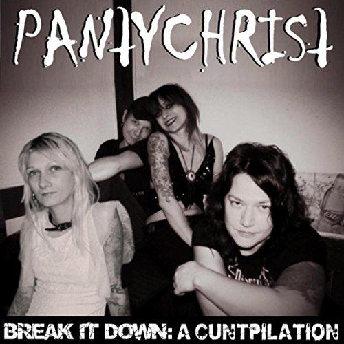 Break It Down: A Cuntpilation [Explicit]