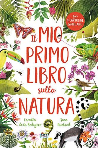 Il mio primo libro sulla natura. Ediz. a colori di Camilla de La Bedoyere