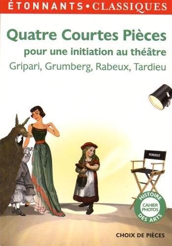 Quatre courtes pièces pour une initiation au théâtre par Pierre Gripari
