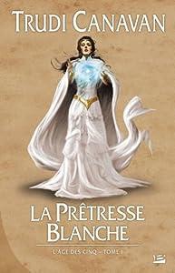 """Afficher """"L'âge des cinq n° 1 La Prêtresse Blanche"""""""