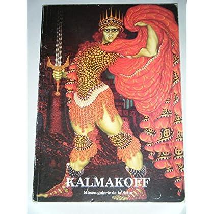 Kalmakoff : Exposition, 26 mars-17 mai 1986, Musée-galerie de la SEITA... Paris