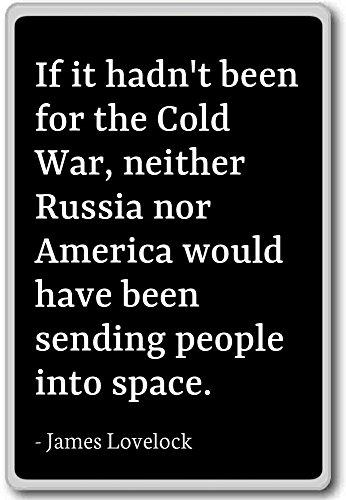Se non era stato per la guerra fredda, non...-James Lovelock-Citazioni Magnete Per Frigorifero, Black